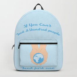 If you cant feed a hundred people - Feed just one Backpack