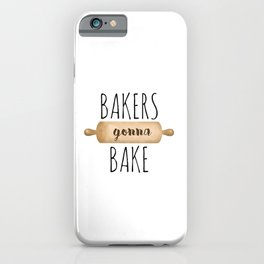 Bakers Gonna Bake iPhone Case