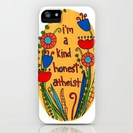 I'm a Kind Honest Atheist iPhone Case