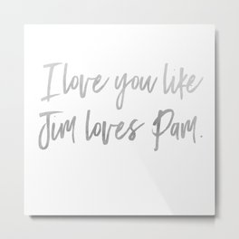 Like Jim Loves Pam Metal Print