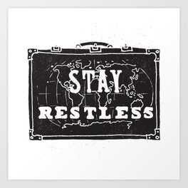 Stay Restless... Art Print