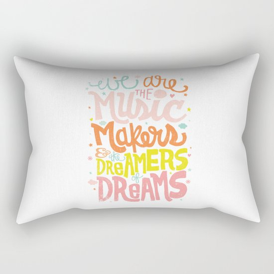 WE ARE THE MUSIC MAKERS Rectangular Pillow
