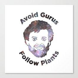 Terence Mckenna - Avoid Gurus, Follow Plants (Universe) Canvas Print