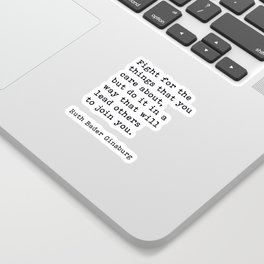 RBG, Fight For The Things That You Care About Sticker