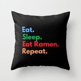 Eat. Sleep. Eat Ramen. Repeat. Throw Pillow