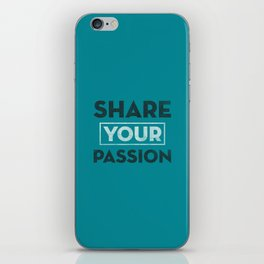 Share Your Passion (Teal) iPhone Skin