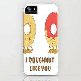 I Doughnut Like You! iPhone Case