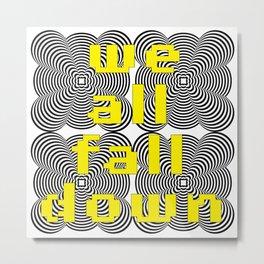 All Fall Down Metal Print