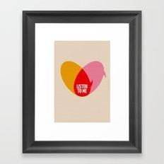 Listen to Me Framed Art Print