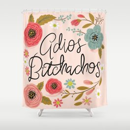 Pretty Swe*ry: Adios Bitchachos Shower Curtain