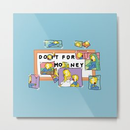 Do it for money - simpsons rethink Metal Print