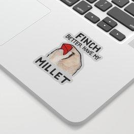 Bird no. 430: Finch Better Have It Sticker