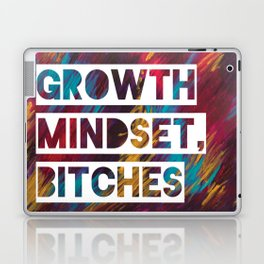 Growth Mindset, Bitches Laptop & iPad Skin