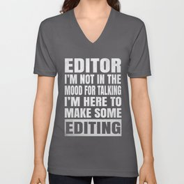 Editor I'm Not In The Mood For Talking - Funny Editing design Unisex V-Neck