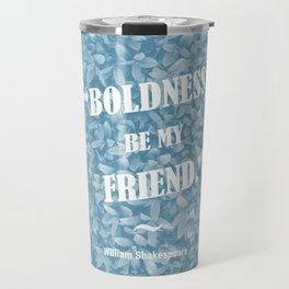 Boldness Be My Friend - Blue Travel Mug