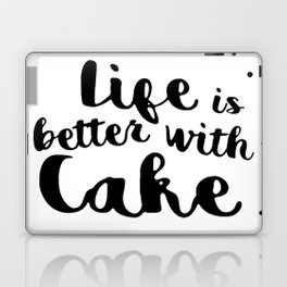 Life is better with cake Laptop & iPad Skin