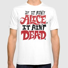 If it ain't Alice, it ain't dead. Mens Fitted Tee SMALL White