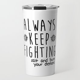 Keep Fighting Travel Mug