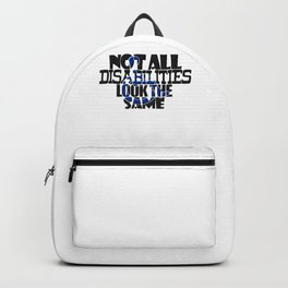 Not All Disabilities Look The Same Invisible Symptoms Awareness Backpack