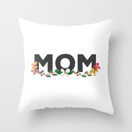 Mom on Mothers Day Throw Pillow
