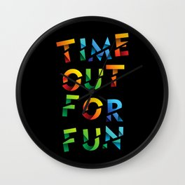 Time out for fun, the perfect outfit to go out with your friends Wall Clock