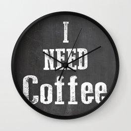 I Need Coffee Wall Clock