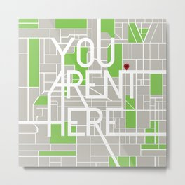 You Aren't Here Metal Print