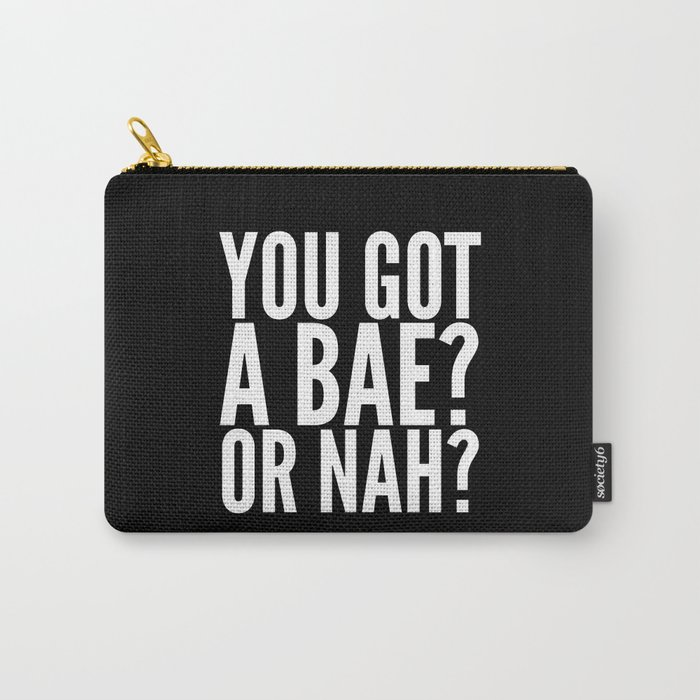 BAE? OR NAH? (Black) Carry-All Pouch
