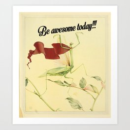 Be awesome today!!! Art Print