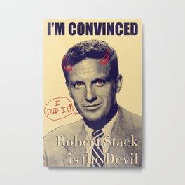 Robert Stack is the Devil Metal Print