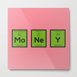 Money Chemical Element Funny B3z08 Metal Print