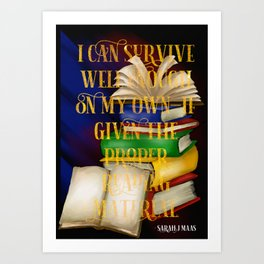 Survive well enough on my own Art Print