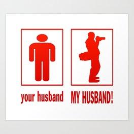 MY HUSBAND - PHOTOGRAPHER Art Print