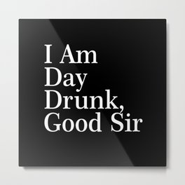 day drunk Metal Print