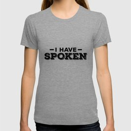 I Have Spoken Funny Space Western Meme Phrase T-shirt
