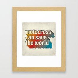 Motocross Can Save The World Framed Art Print