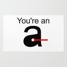 You're an A-Hole Rug