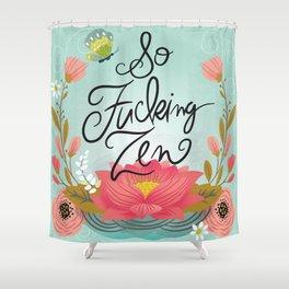 Pretty Sweary: So Fucking Zen Shower Curtain