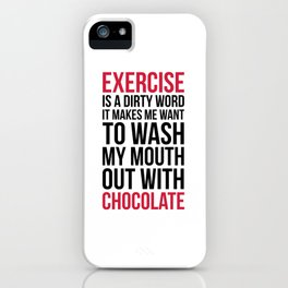 Exercise & Chocolate Funny Quote iPhone Case