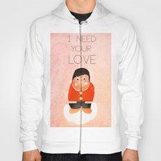 i  need your love Hoody