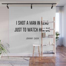 I shot a man in reno Wall Mural
