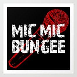 Mic Mic Bungee Art Print