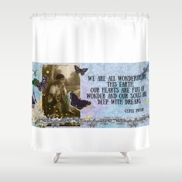 We are all wonderers of this earth Shower Curtain