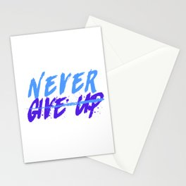 Never Give Up Stationery Cards