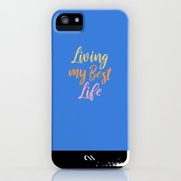 Living My Best Life iPhone Case