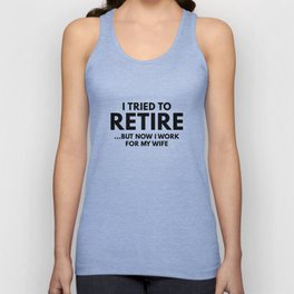 I Tried To Retire Unisex Tank Top