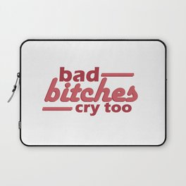bad bitches cry too, red Laptop Sleeve