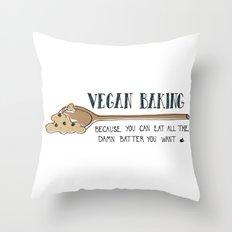 Vegan Baking Because You Can Eat All The Damn Batter You Want Throw Pillow