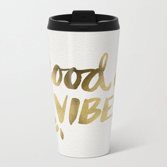 Good Vibes – Gold Ink Metal Travel Mug