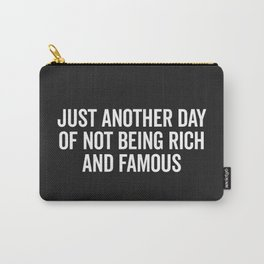 Not Rich And Famous Funny Saying Carry-All Pouch